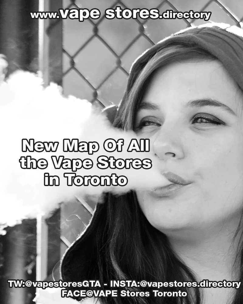 New Map Of All the Vape Stores in Toronto